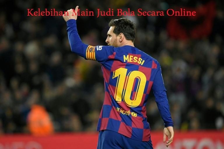 Kelebihan Main Judi Bola Secara Online