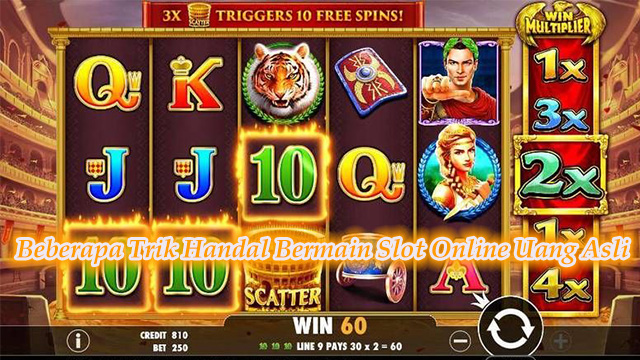 Beberapa Trik Handal Bermain Slot Online Uang Asli