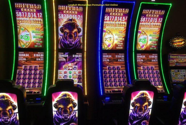 Langkah Memainkan Permainan Slot Online